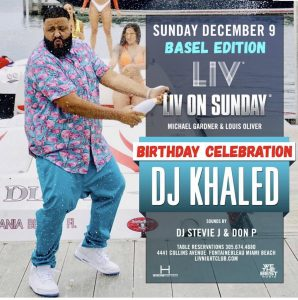 MIA - DJ Khaled 12/9 @ LIV on Sunday  |  |  |