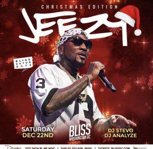 DC  Jeezy 12/22 @ Bliss DC |  |  |