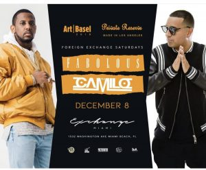 MIA- Fabolous & DJ Camilo 12/8 @ Exchange Miami |  |  |